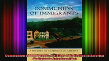 READ book  Communion of Immigrants A History of Catholics in America Religion in American Life Full Ebook Online Free