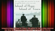 READ book  Island of Hope Island of Tears The Story of Those Who Entered the New World through Ellis Full EBook