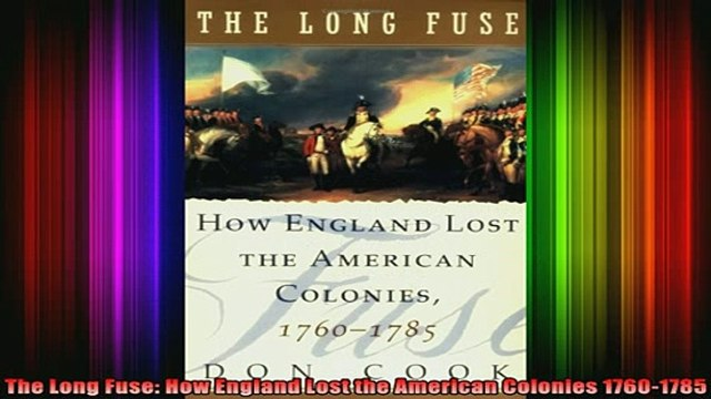 DOWNLOAD FREE Ebooks  The Long Fuse How England Lost the American Colonies 17601785 Full Ebook Online Free