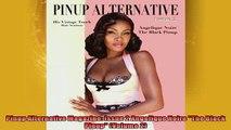 EBOOK ONLINE  Pinup Alternative Magazine Issue 2 Angelique Noire The Black Pinup Volume 2 READ ONLINE