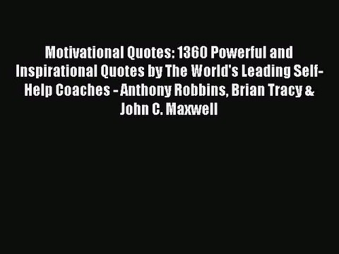 Read Motivational Quotes: 1360 Powerful and Inspirational ...