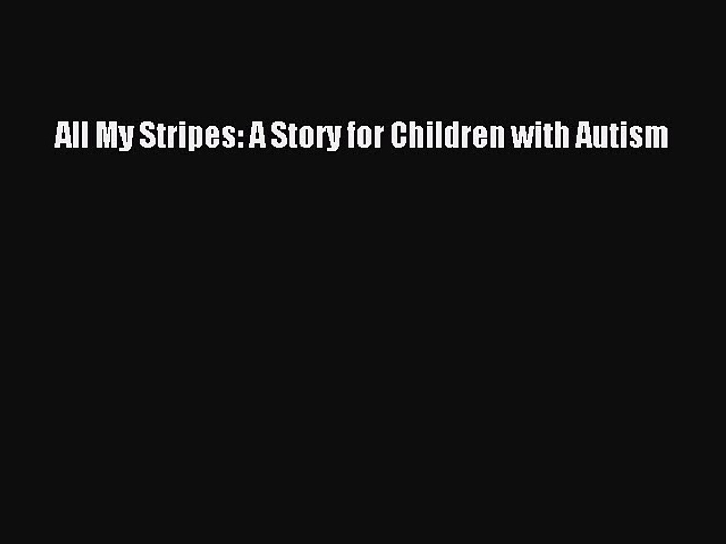 A Story For Children With Autism All My Stripes