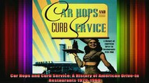 READ book  Car Hops and Curb Service A History of American DriveIn Restaurants 19201960 Full EBook