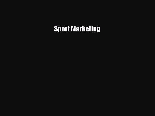 Read Book Sport Marketing ebook textbooks