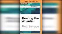 Rowing the Atlantic  Lessons Learned on the Open Ocean by Roz Savage