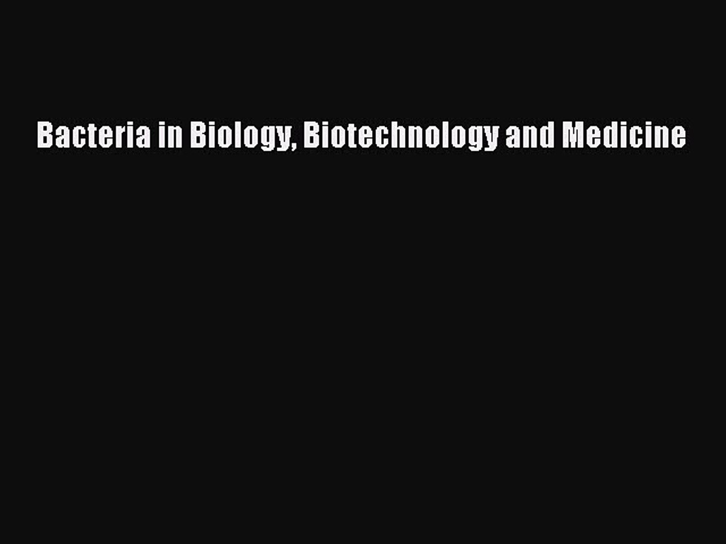 Download Bacteria in Biology Biotechnology and Medicine PDF Free