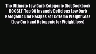 Read The Ultimate Low Carb Ketogenic Diet Cookbook BOX SET: Top 90 Insanely Delicious Low Carb