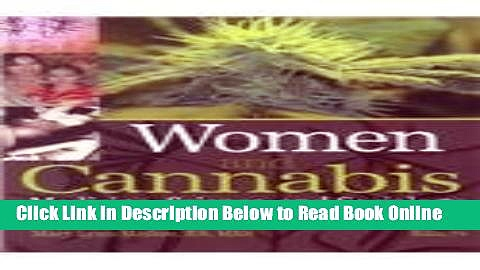 Read Women and Cannabis: Medicine, Science, and Sociology (Journal of Cannabis Therapeutics)