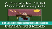 Read A Primer for Child Psychotherapists  Ebook Free