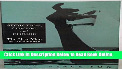 Read Addiction, Change   Choice: The New View of Alcoholism  Ebook Free