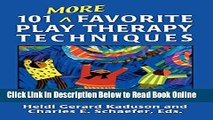 Read 101 More Favorite Play Therapy Techniques (Child Therapy (Jason Aronson))  Ebook Free