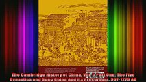 DOWNLOAD FREE Ebooks  The Cambridge History of China Vol 5 Part One The Five Dynasties and Sung China And Its Full EBook