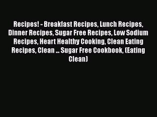 download recipes breakfast recipes lunch recipes dinner recipes sugar free recipes low sodium