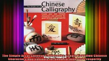 READ book  The Simple Art of Chinese Calligraphy Create Your Own Chinese Characters and Symbols for Full EBook
