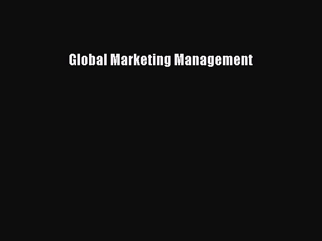Read Global Marketing Management Ebook Free