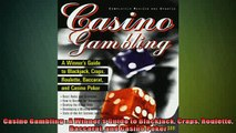 FREE DOWNLOAD  Casino Gambling  A Winners Guide to Blackjack Craps Roulette Baccarat and Casino Poker  DOWNLOAD ONLINE