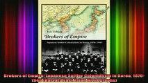 READ book  Brokers of Empire Japanese Settler Colonialism in Korea 18761945 Harvard East Asian Full Free
