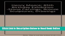 Read Henry Moore 85th Birthday Exhibition Stone Carvings - Bronze Sculptures - Drawings  Ebook Free