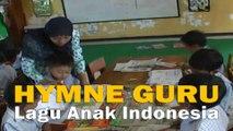 HYMNE GURU Lagu Anak Indonesia HYMNE GURU