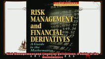 complete  Risk Management and Financial Derivatives A Guide to the Mathematics