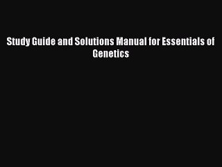 Read Study Guide and Solutions Manual for Essentials of Genetics Ebook Free