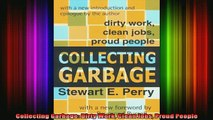 READ FREE FULL EBOOK DOWNLOAD  Collecting Garbage Dirty Work Clean Jobs Proud People Full Ebook Online Free
