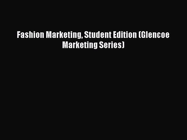 [PDF] Fashion Marketing Student Edition (Glencoe Marketing Series) [Download] Full Ebook