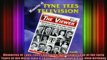 DOWNLOAD FREE Ebooks  Memories of Tyne Tees Television A Nostalgic Look at the Early Years of the Northeasts Full Ebook Online Free