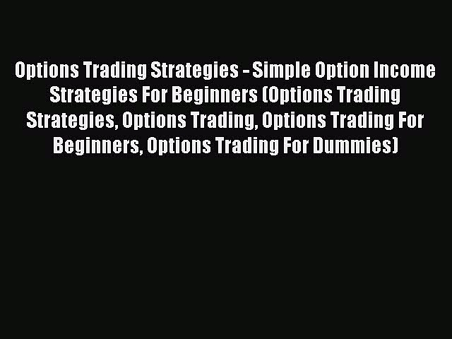 [PDF] Options Trading Strategies – Simple Option Income Strategies For Beginners (Options Trading