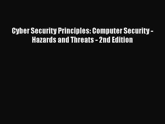 PDF Cyber Security Principles: Computer Security – Hazards and Threats – 2nd Edition Free Books
