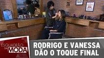 Rodrigo e Vanessa dão o toque final