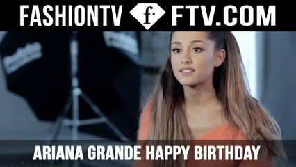 Ariana Grande Happy Birthday!   FTV.com