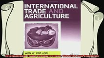 different   International Trade and Agriculture Theories and Practices