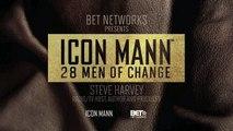 ICON MANN 28 Men of Change: Steve Harvey