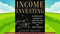 different   Income Investing with Bonds Stocks and Money Markets