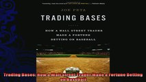 behold  Trading Bases How a Wall Street Trader Made a Fortune Betting on Baseball