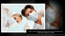 Emergency Dentists New Orleans LA – 1 (855) 411-0348 – Find A 24 Hour Dentist