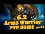 Evylyn - 6.2 Arms Warrior Guide rotation, Spec, glyphs & more pt5 - WOW WOD 6.2 Warrior Changes PVP