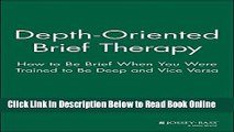 Read Depth Oriented Brief Therapy: How to Be Brief When You Were Trained to Be Deep and Vice