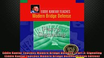 FREE PDF  Eddie Kantar Teaches Modern Bridge Defense  Part 3 Signaling Eddie Kantar Teaches  DOWNLOAD ONLINE