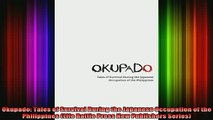 Free Full PDF Downlaod  Okupado Tales of Survival During the Japanese Occupation of the Philippines Life Rattle Full Ebook Online Free