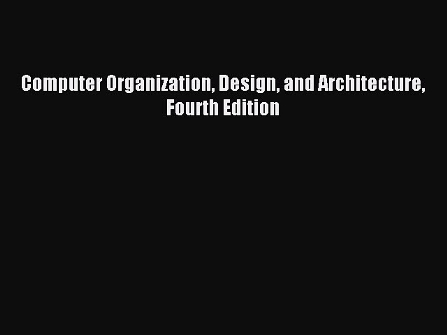 Read Computer Organization Design And Architecture Fourth Edition Pdf Online Video Dailymotion