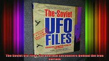 READ FREE FULL EBOOK DOWNLOAD  The Soviet Ufo Files Paranormal Encounters Behind the Iron Curtain Full Ebook Online Free