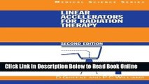 Download Linear Accelerators for Radiation Therapy, Second Edition (Series in Medical Physics and