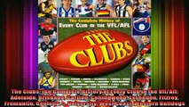 READ book  The Clubs the Complete History of Every Club in the VflAfl Adelaide Brisbane Carlton Full Free
