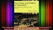 READ book  The Pomp and Politics of Patriotism Imperial Celebrations in Habsburg Austria 18481916 Full Free