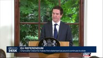 06/27: EU Referendum: Chancellor Osborne makes first statement as pound continues to slide