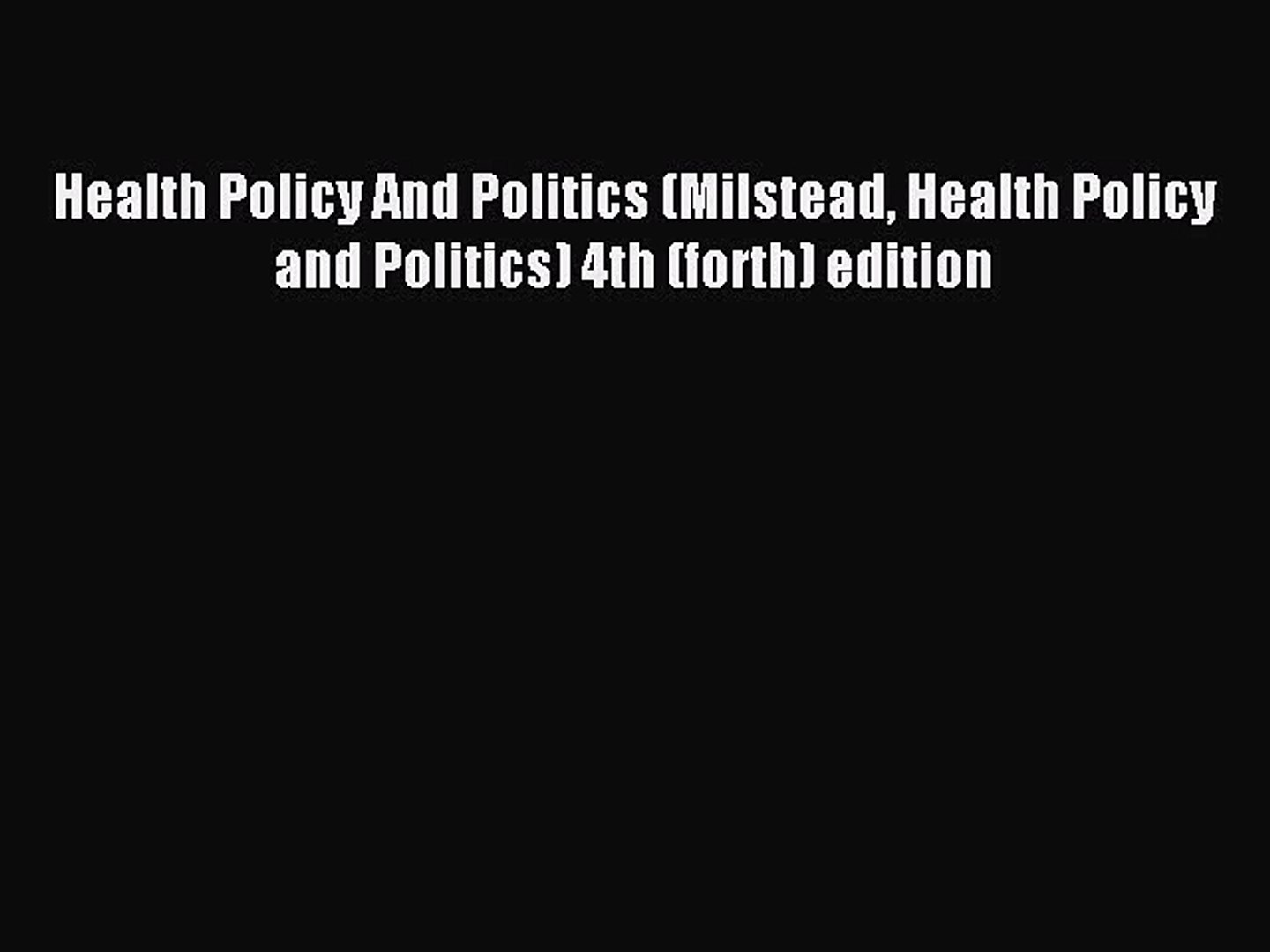 Download Health Policy And Politics (Milstead Health Policy and Politics) 4th (forth) edition