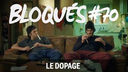 Bloqués #70 - Le dopage - CANAL+