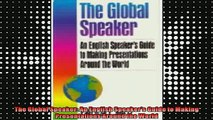 Free Full PDF Downlaod  The Global Speaker An English Speakers Guide to Making Presentations Around the World Full Ebook Online Free